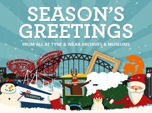 Merry Christmas and happy new year from everyone at Tyne & Wear Archives & Museums